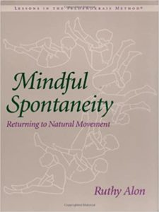Mindful Spontaneity. Returning to Natural Movement book by Ruthy Alon, first edition 1996